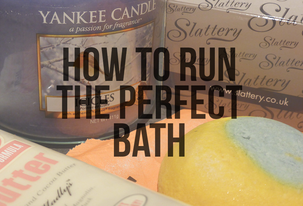How to run the perfect bath